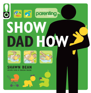 SHOW DAD HOW (PARENTING MAGAZINE) Paperback  by BEAN, SHAWN