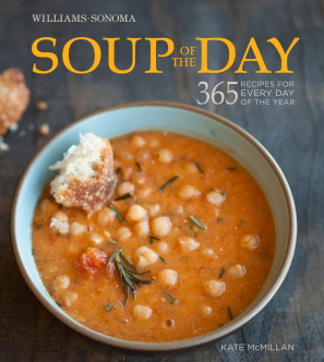 SOUP OF THE DAY (WILLIAMS-SONOMA) Hardcover  by MCMILLAN, KATE