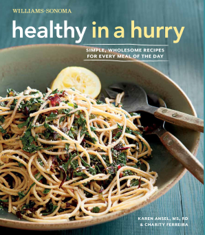 HEALTHY IN A HURRY (WILLIAMS-SONOMA) Hardcover  by ANSEL, MS, RD, KAREN