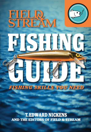 FIELD & STREAM SKILLS GUIDE: FISHING Paperback  by NICKENS, T. EDWARD