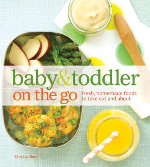BABY AND TODDLER ON THE GO COOKBOOK Hardcover  by LAIDLAW, KIM