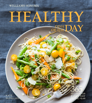 HEALTHY DISH OF THE DAY (WILLIAMS-SONOMA) Hardcover  by MCMILLAN, KATE