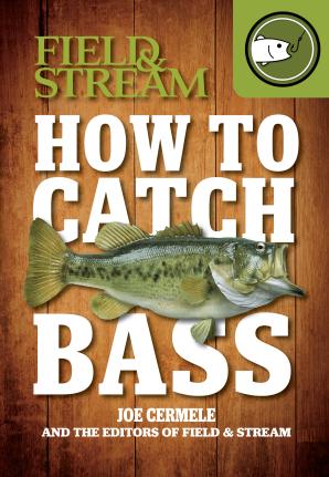 HOW TO CATCH BASS (FIELD & STREAM) Paperback  by CERMELE, JOE