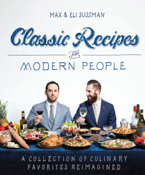 CLASSIC RECIPES FOR MODERN PEOPLE Paperback  by SUSSMAN, MAX AND ELI
