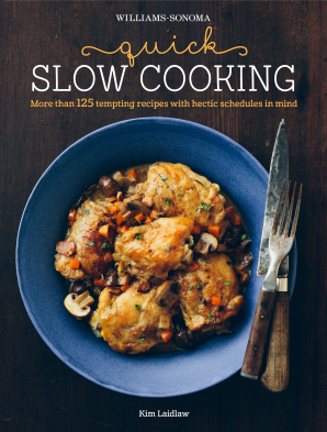 QUICK SLOW COOKING (WILLIAMS-SONOMA) Hardcover  by LAIDLAW, KIM