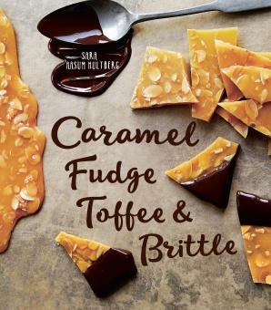 CARAMEL, FUDGE, TOFFEE & BRITTLE