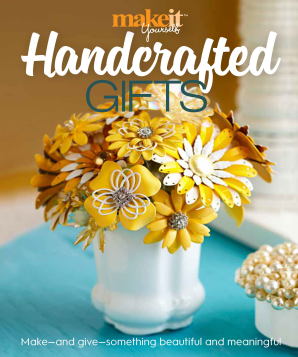HANDCRAFTED GIFTS Paperback  by MAKE IT YOURSELF MAGAZINE,