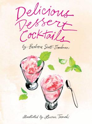 DELICIOUS DESSERT COCKTAILS Hardcover  by Scott-Goodman, Barbara