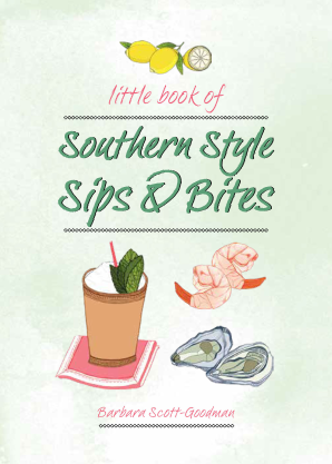 LITTLE BOOK OF SOUTHERN STYLE: BITES & SIPS Hardcover  by GOODMAN, BARBARA SCOTT